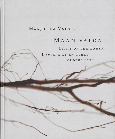 Marjukka VainioMaan valoa – Light of the Earth